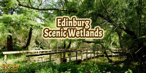 wooden boardwalk with text overlay: Edinburg Scenic Wetlands