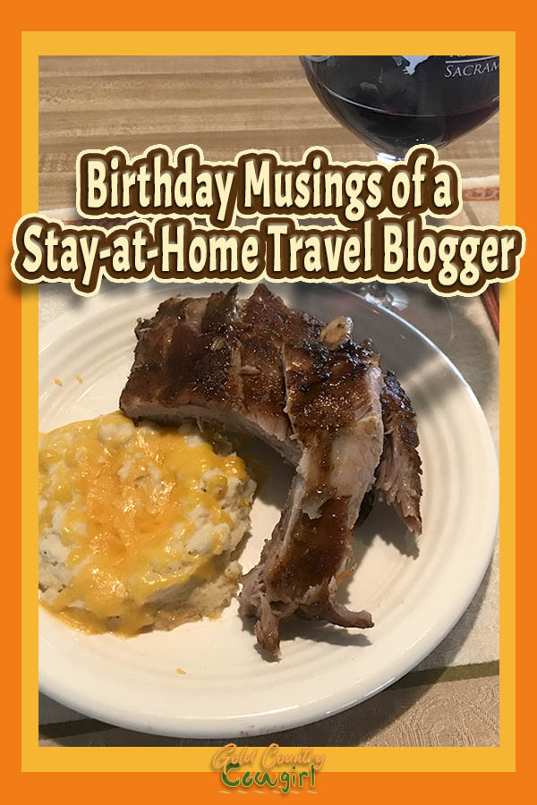 barbecue ribs and loaded qualiflower mash with text overlay: Birthday Musings of a Stay-at-Home Travel Blogger