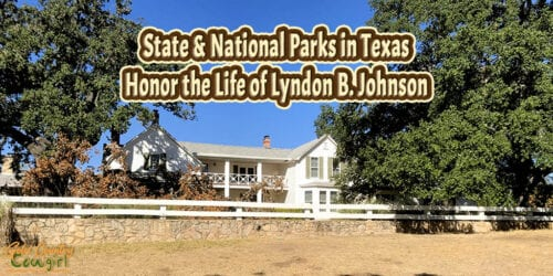 Texas White House with text overlay: State and National Parks in Texas Honor the Life of Lyndon B. Johnson