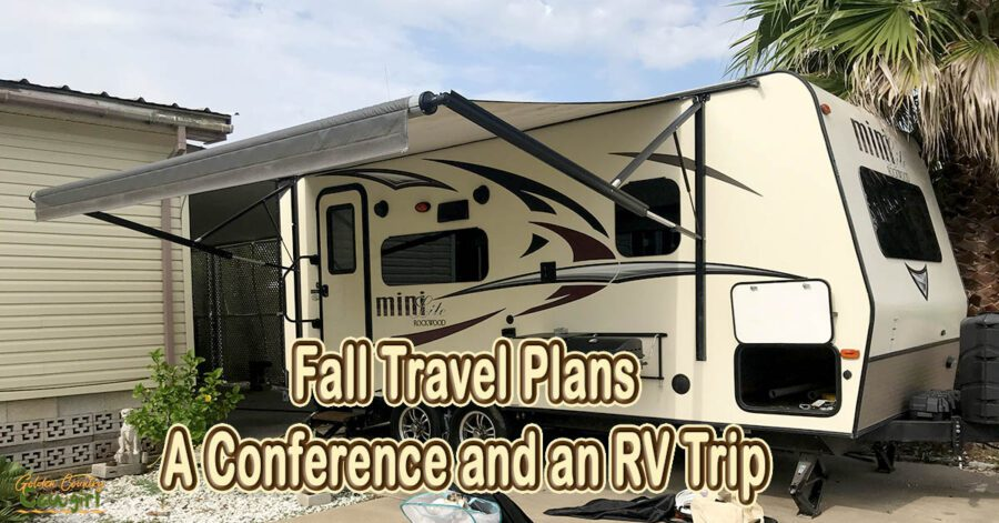travel trailer parked in driveway with text overlay: Fall Travel Plans A Conference and an RV trip
